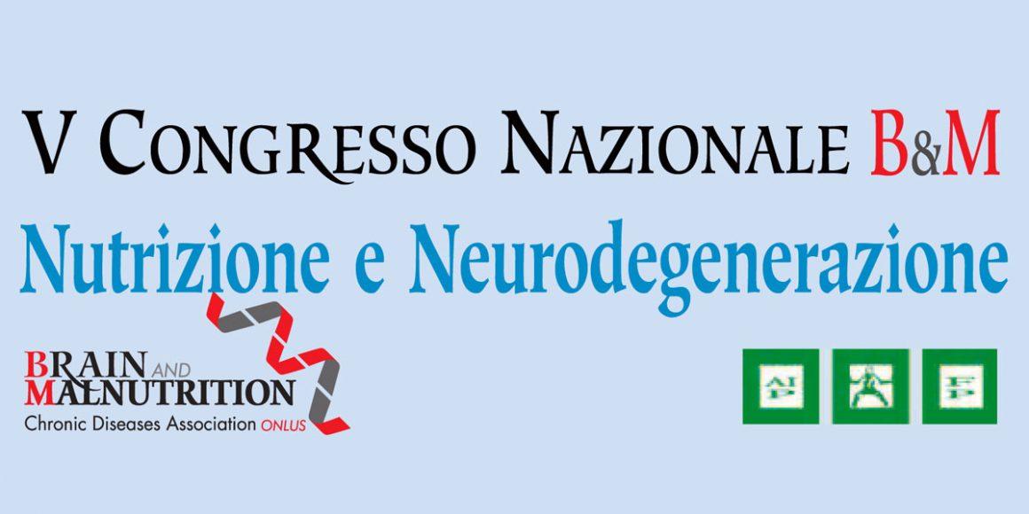 """V Congresso Nazionale B&M """" Nutrizione e Neodegenerazione"""""""