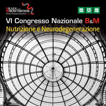 """VI Congresso Nazionale """"Nutrizione e Neurodegenerazione"""" B&M"""