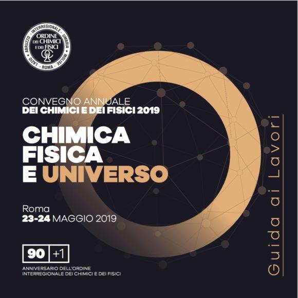 Convegno Nazionale dei Chimici e dei Fisici 2019 – CHIMICA FISICA E UNIVERSO