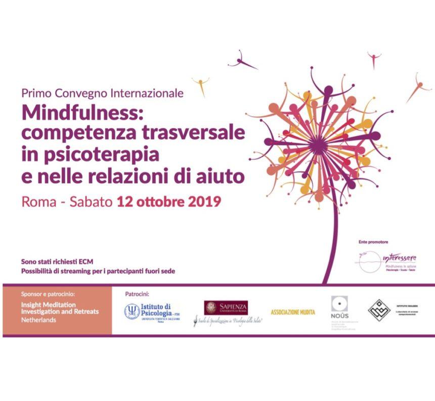 Primo Convegno Internazionale Mindfulness: competenza trasversale in psicoterapia e nelle relazioni di aiuto