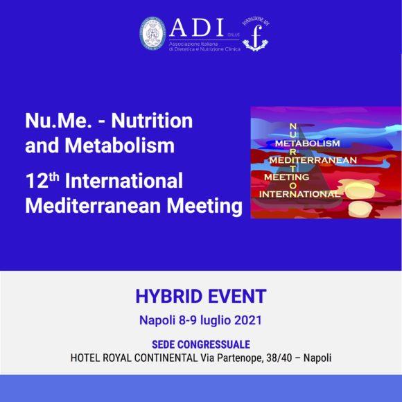 Nu.Me. – Nutrition and Metabolism 12th International Mediterranean Meeting
