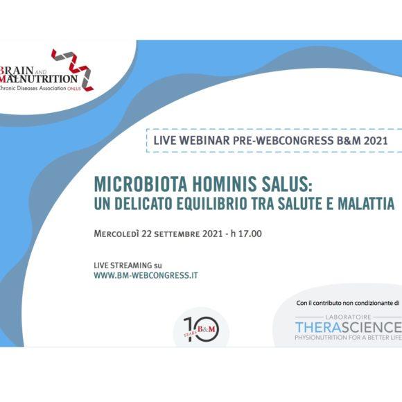 LIVE WEBINAR – PRE-WEBCONGRESS B&M 2021 – MICROBIOTA HOMINIS SALUS: UN DELICATO EQUILIBRIO TRA SALUTE E MALATTIA